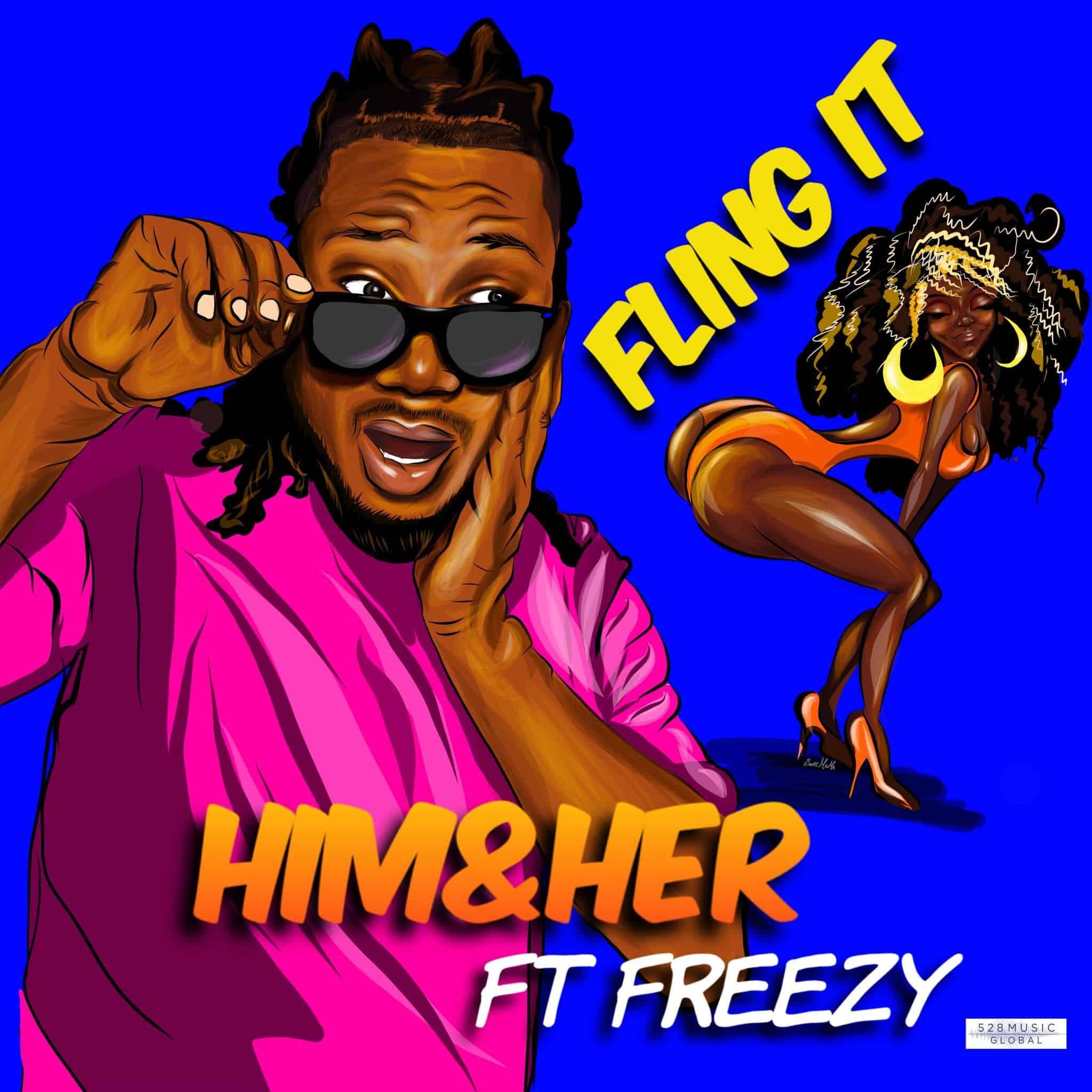 Him & Her - Fling It feat. Freezy