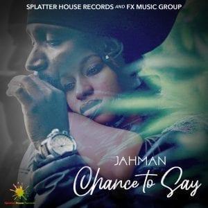 Jahman - Chance to Say - Prod By JonFX - Splatterhouse Records