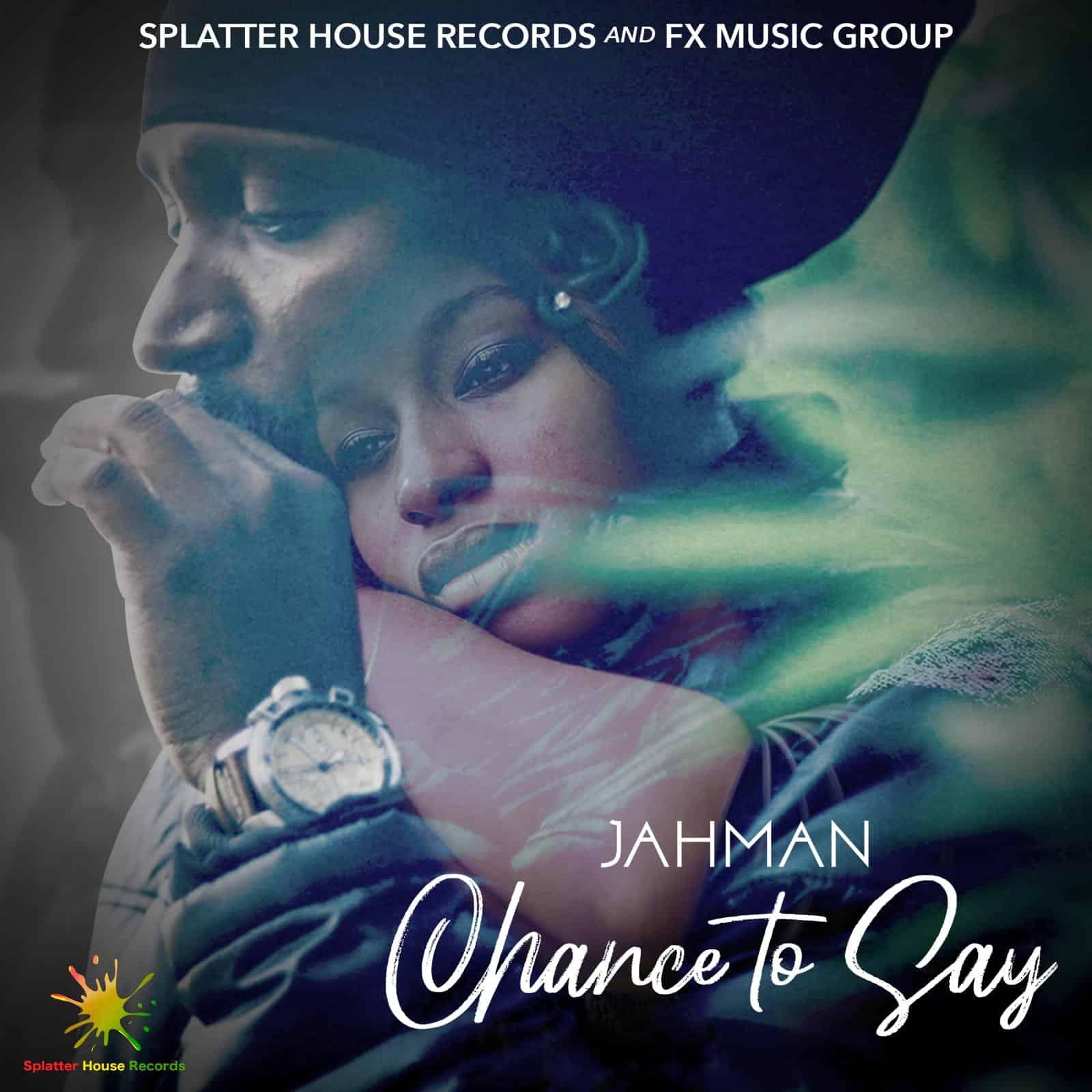Jahman - Chance to Say - Prod By JonFX - Splatter House Records