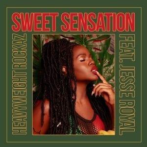 Sweet Sensation (feat. Jesse Royal) - Heavyweight Rockaz