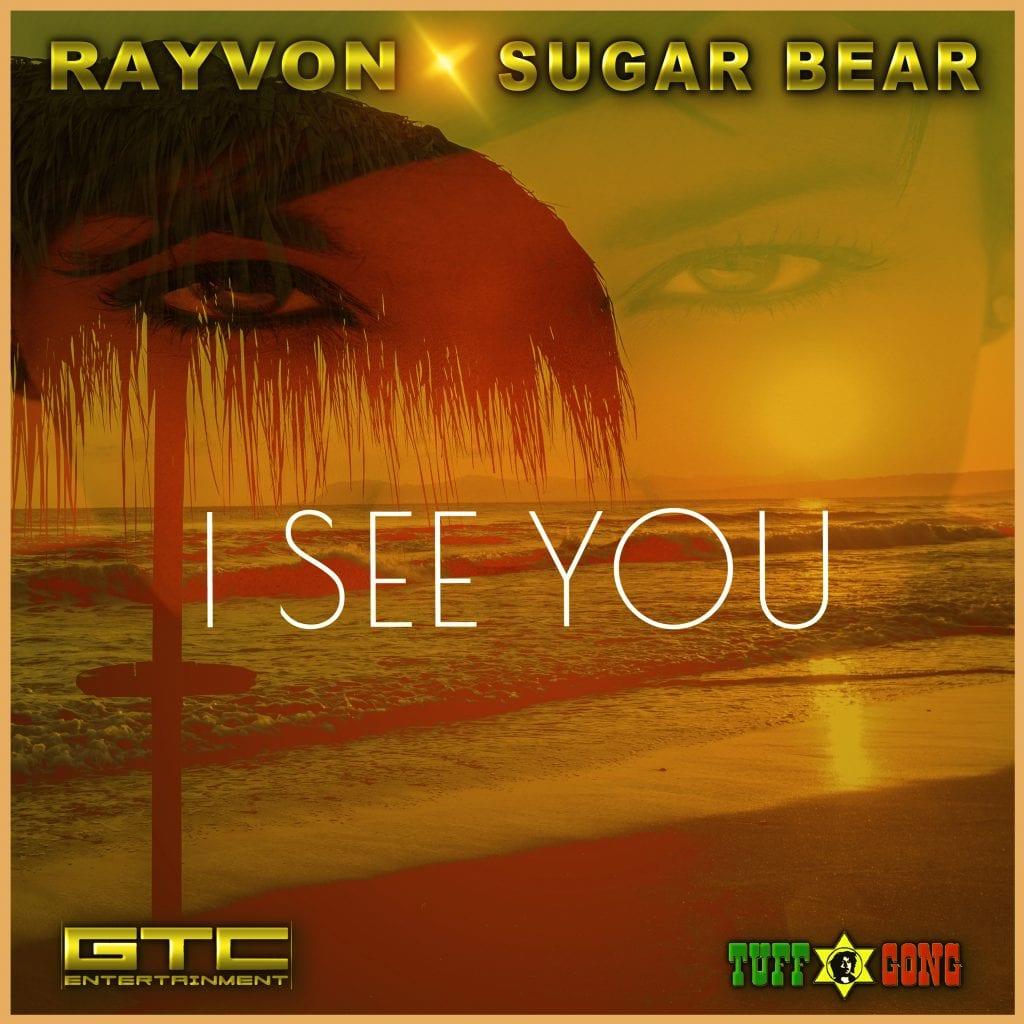 Rayvon & Sugar Bear - I See You - GTC Entertainment