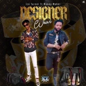 Ice Turner feat. Money Maker - Designer Wear