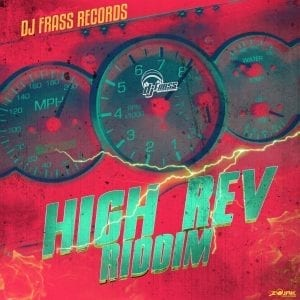 High Rev Riddim - DJ Frass Records