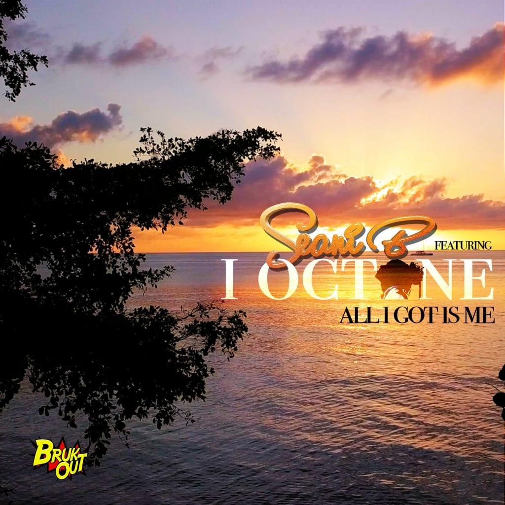 Seani B ft I-Octane - All I Got Is Me - BrukOut Records