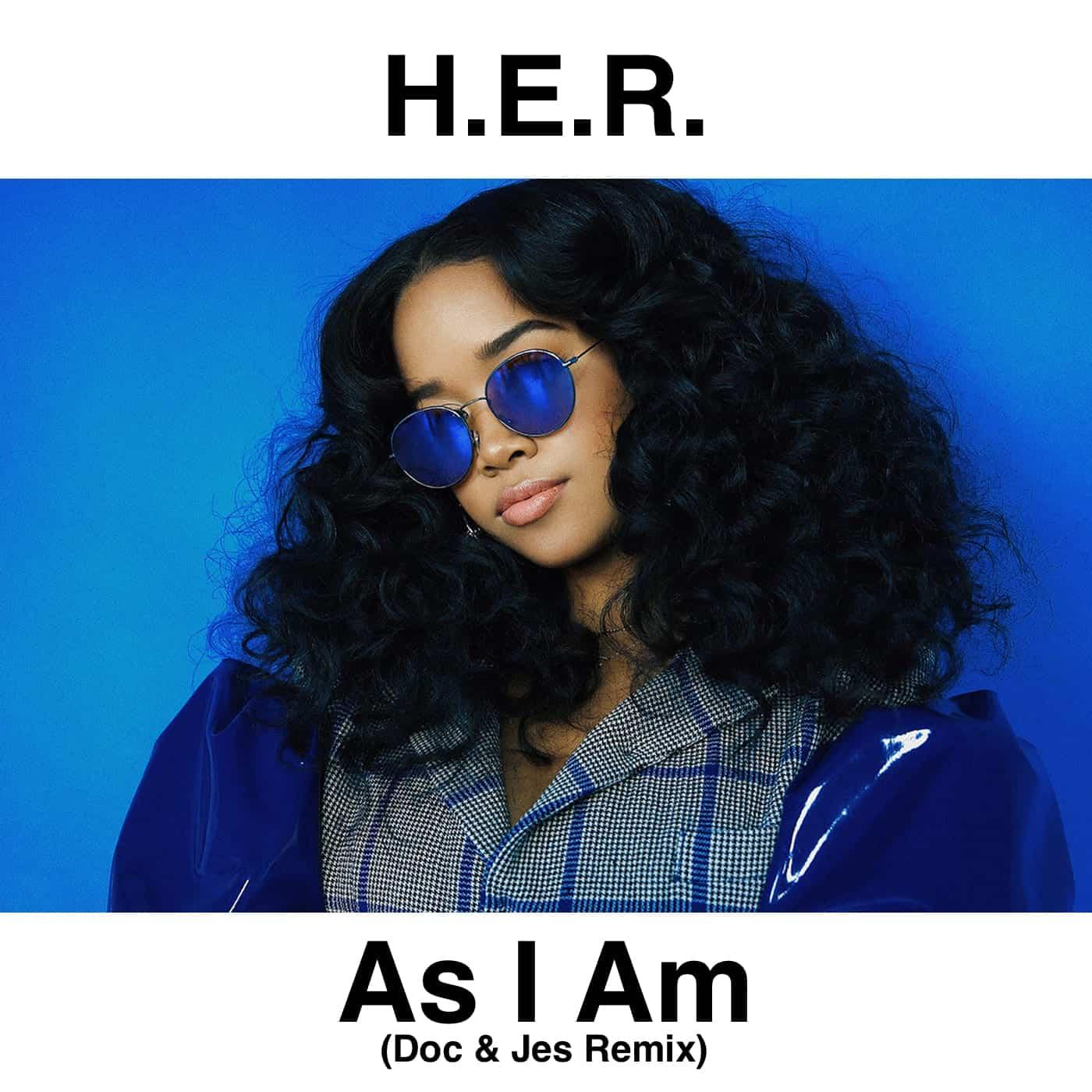 H.E.R. x As I Am (Doc & Jes Remix)