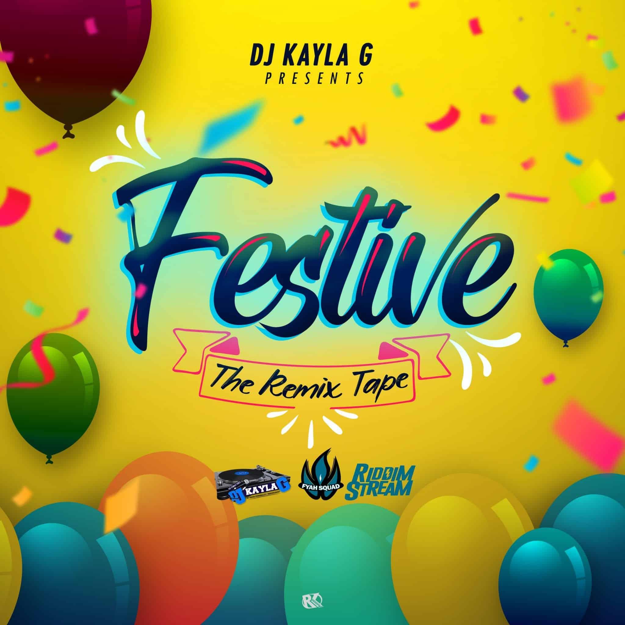 DJ Kayla G - FESTIVE: The Remix Tape (2020 Mixtape)