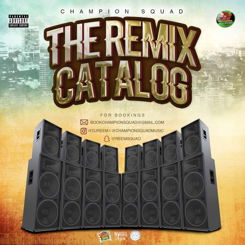 Champion Squad - The Remix Catalogue - 2020 Mixtape