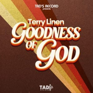 Terry Linen - Goodness Of God - Tads Record