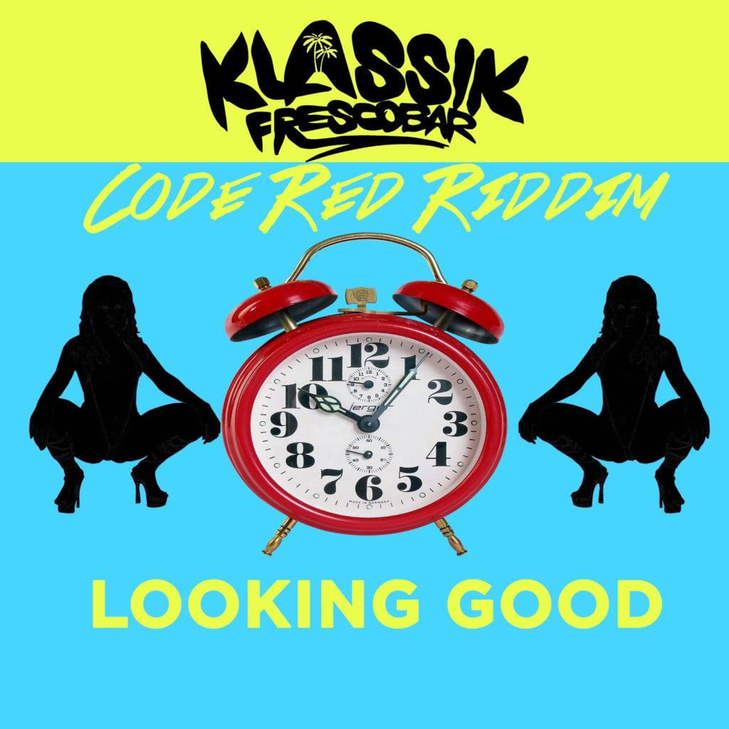 Klassik Frescobar - Looking Good - Code Red Riddim