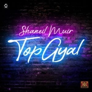 Shaneil Muir - Top Gyal - 365 Records
