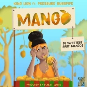 King Lion - Mango (feat. Pressure Busspipe)
