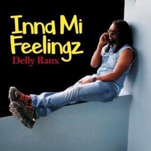 Delly Ranx - Inna Mi Feelings - Grass Cart Rebirth