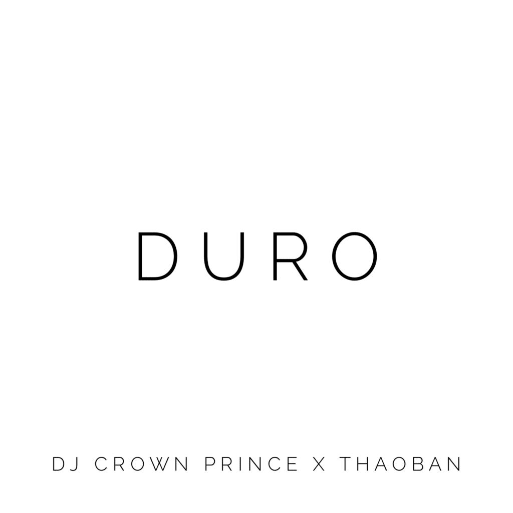 Duro - Dj Crown Prince X Thoban