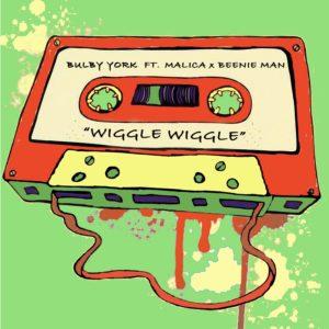 Bulby York - Wiggle Wiggle Feat. Malica & Beenie Man