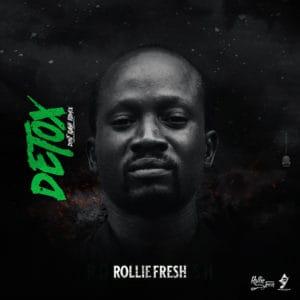 Rollie Fresh - Detox (Don't Rush)