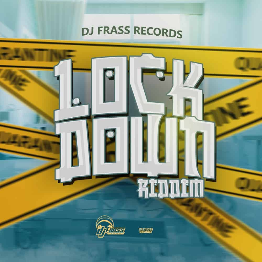 Lock Down Riddim - Dj Frass Records