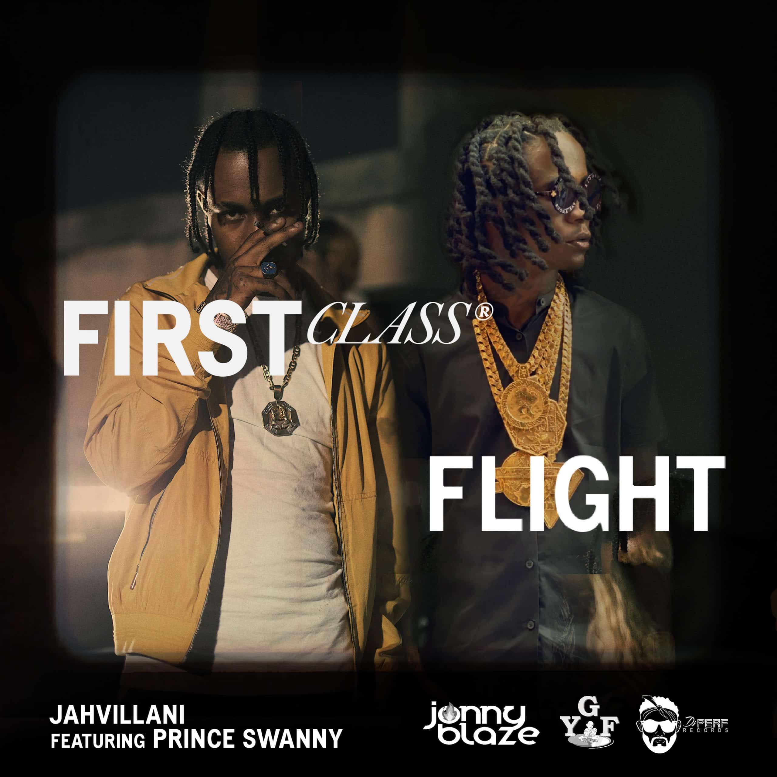 Jahvillani ft. Prince Swanny - First Class Flight