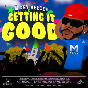 Mikey Mercer - Getting It Good