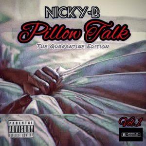 Nicky B - Pillow Talk, Vol.1 (The Quarantine Edition)
