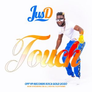 Jus D - Touch - Soca Gold 2020