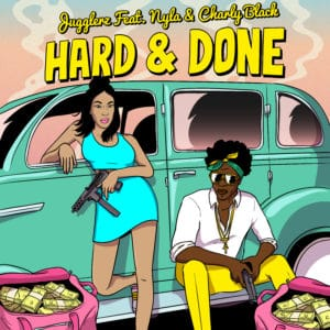 Jugglerz feat. Nyla & Charly Black - Hard & Done