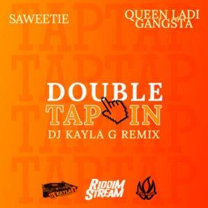 Saweetie x Queen Ladi Gangsta - Double Tap In - DJ Kayla G Remix