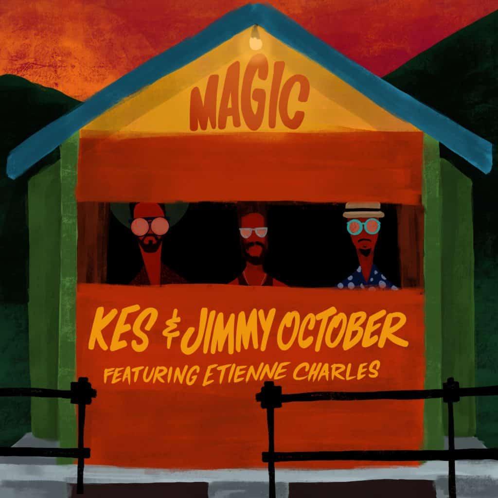 Kes & Jimmy October - Magic ft. Etienne Charles