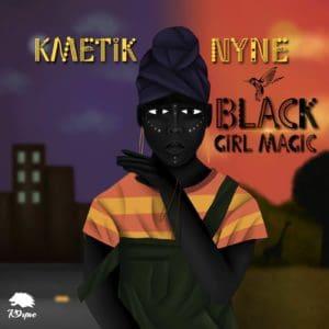 Kmetik Nyne - Black Girl Magic