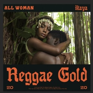 Ikaya - All Woman - Reggae Gold 2020