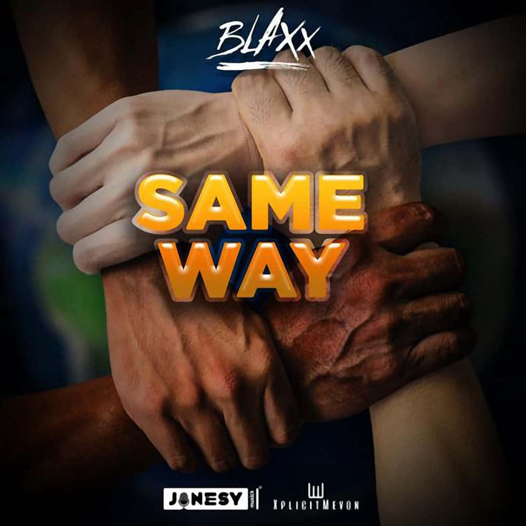 Blaxx - Same Way