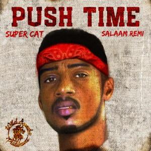 """Push Time"" Super Cat & Salaam Remi"