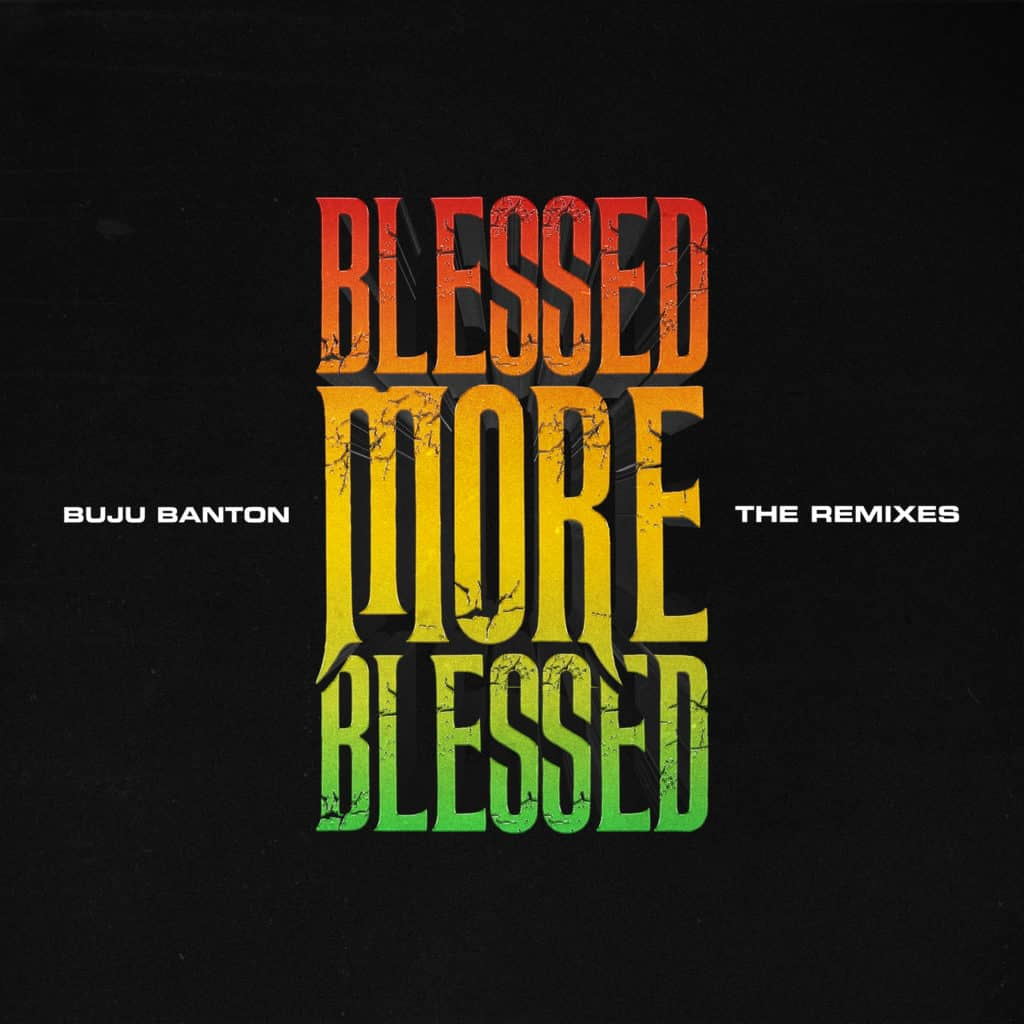 Buju Banton - Blessed More Blessed (Remixes)