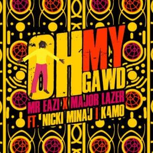 Mr Eazi & Major Lazer Oh My Gawd (feat. Nicki Minaj & K4mo)
