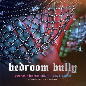 Verse Simmonds Ft Jada Kingdom - Bedroom Bully