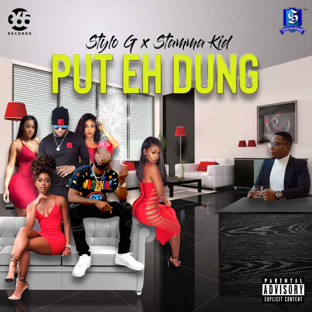 Stylo G X Stamma Kid - Put Eh Dung - 365 Records