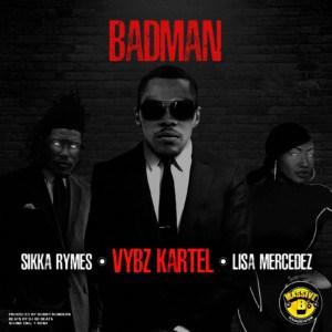 Vybz Kartel - BADMAN - Feat. Lisa Mercedez & Sikka Rymes - Massive B