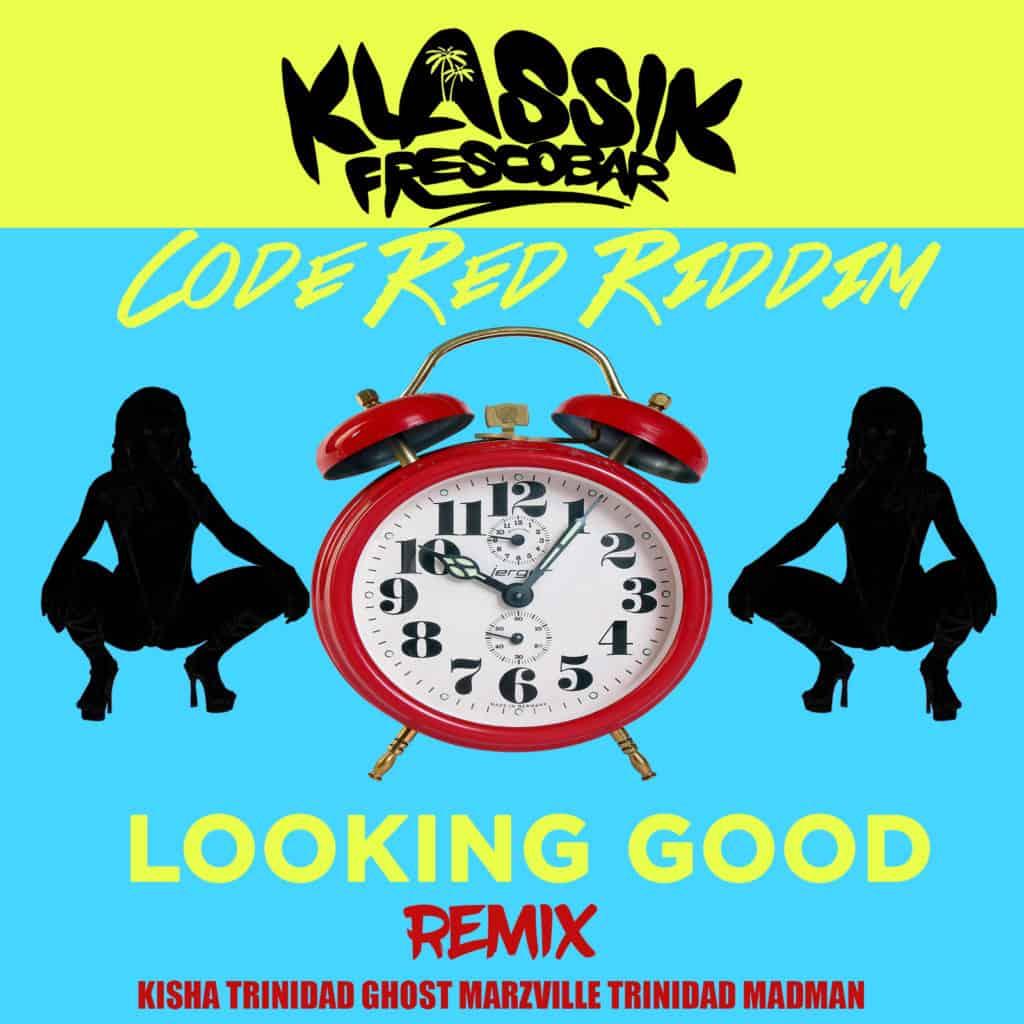 Klassik Frescobar x Kisha x Trinidad Ghost x Marzville x Trinidad Madman - Looking Good Remix