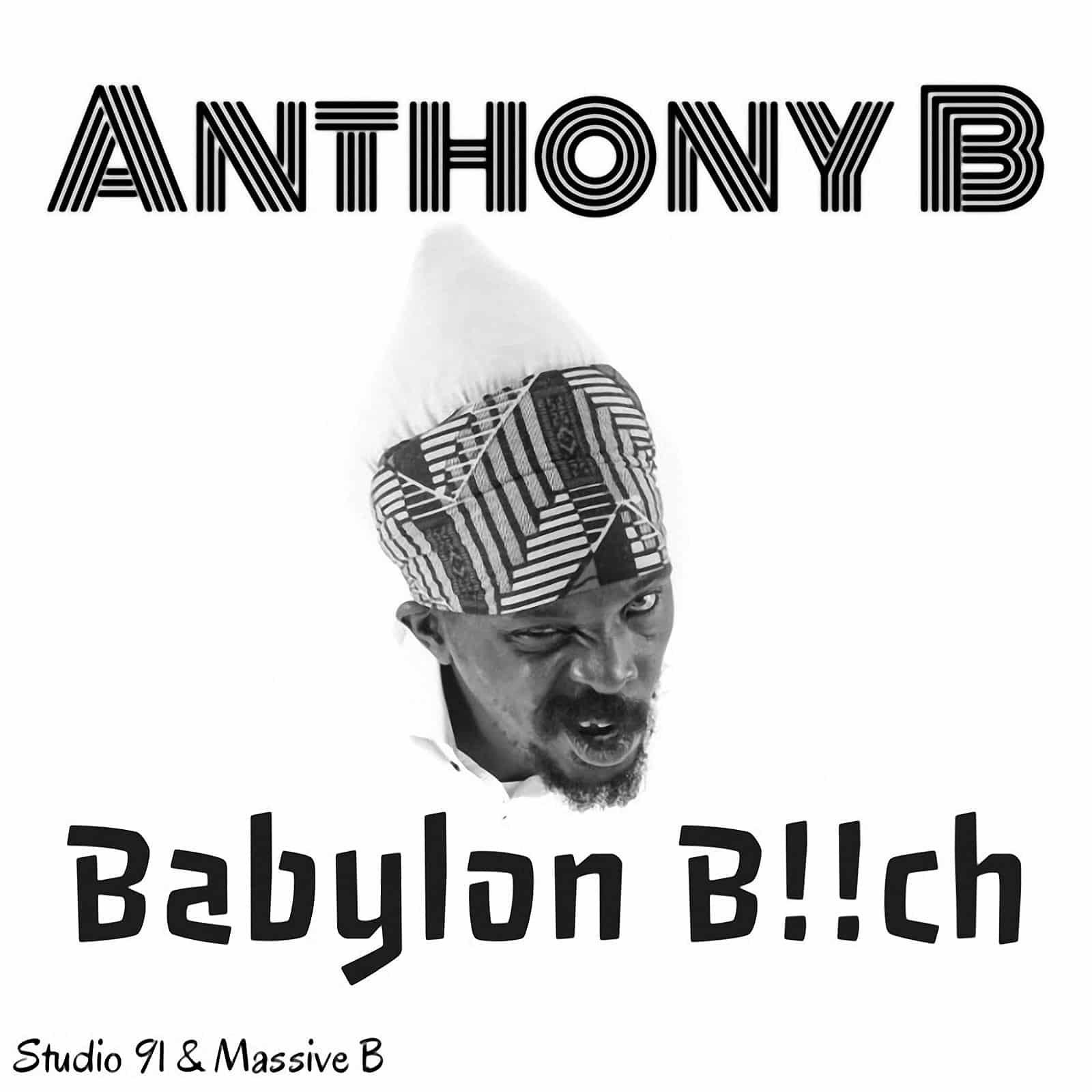 Anthony B - Babylon B!!ch - Massive B & Studio 91