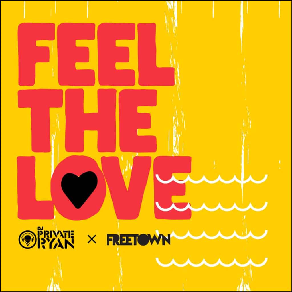 DJ Private Ryan & Freetown Collective - Feel The Love