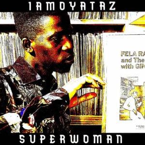 Iamoyataz - Superwoman