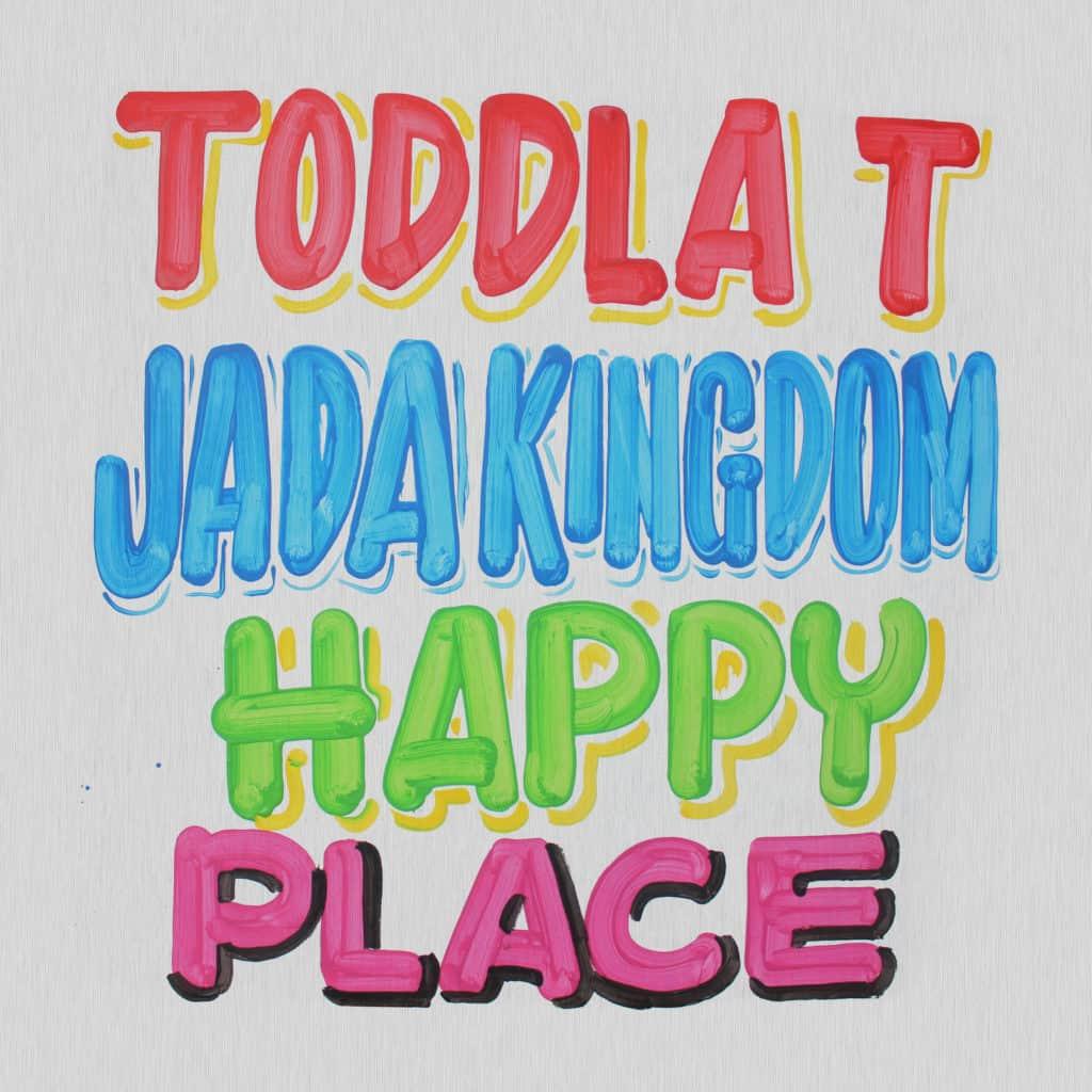 Toddla T x Jada Kingdom - Happy Place