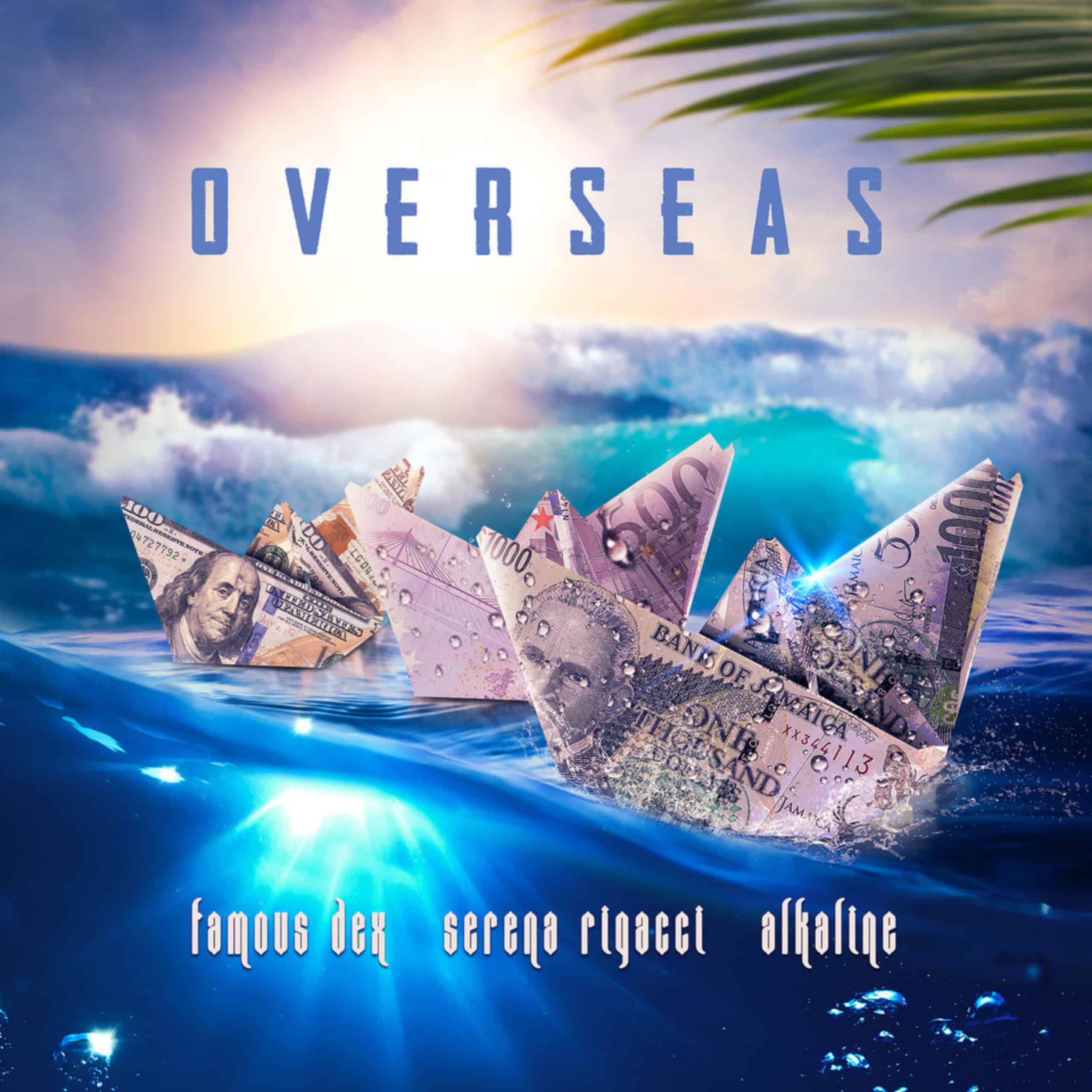 Alkaline & Serena Rigacci feat Famous Dex - Overseas (Hip Hop / R&B)