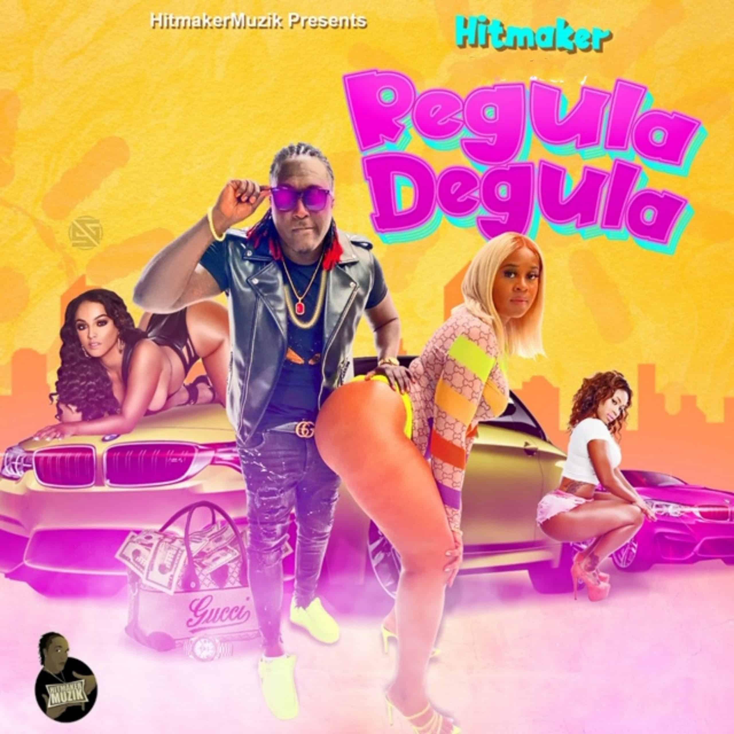 Hitmaker - Regula Degula (Dancehall)