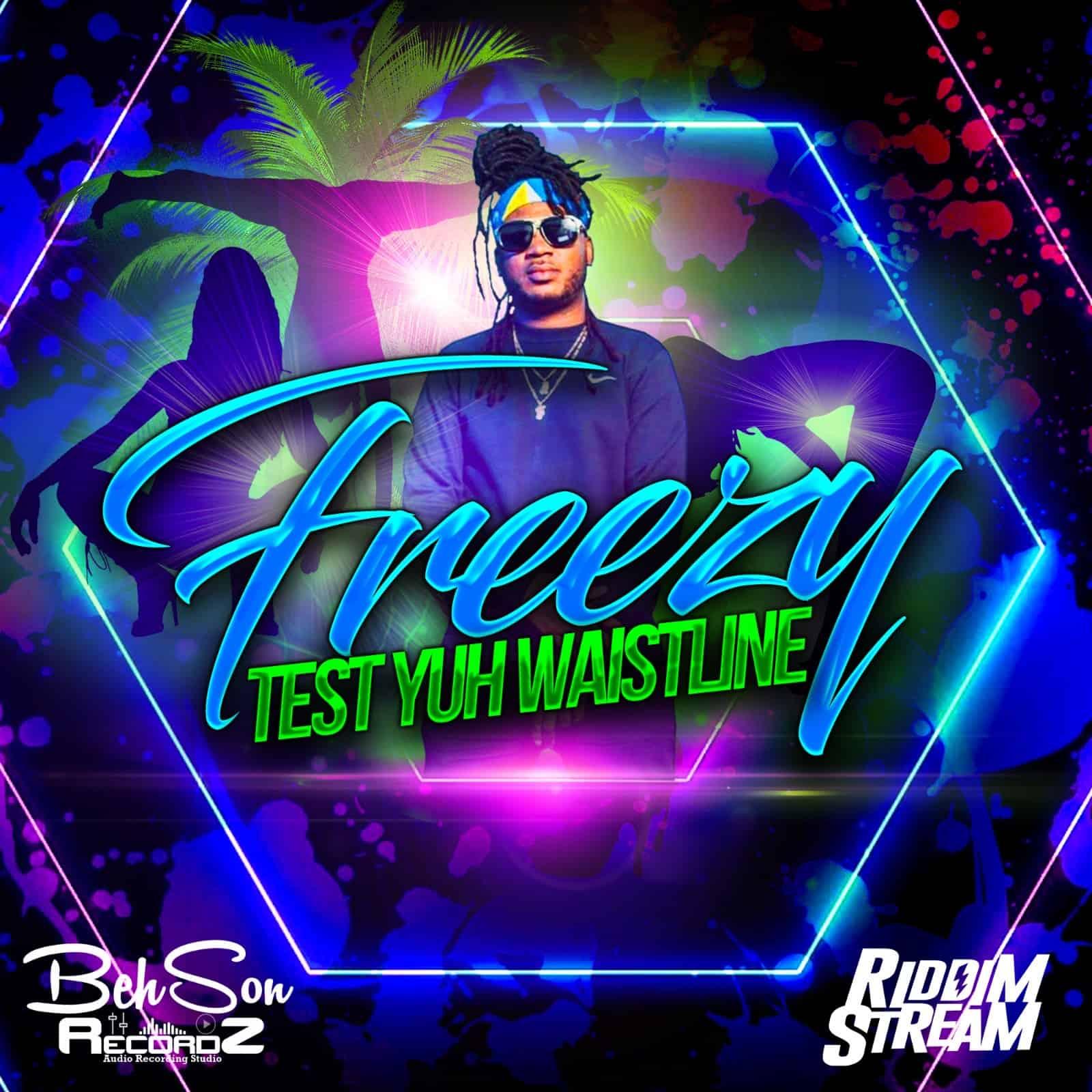 Freezy - Test Yuh Waistline - 2020 Album