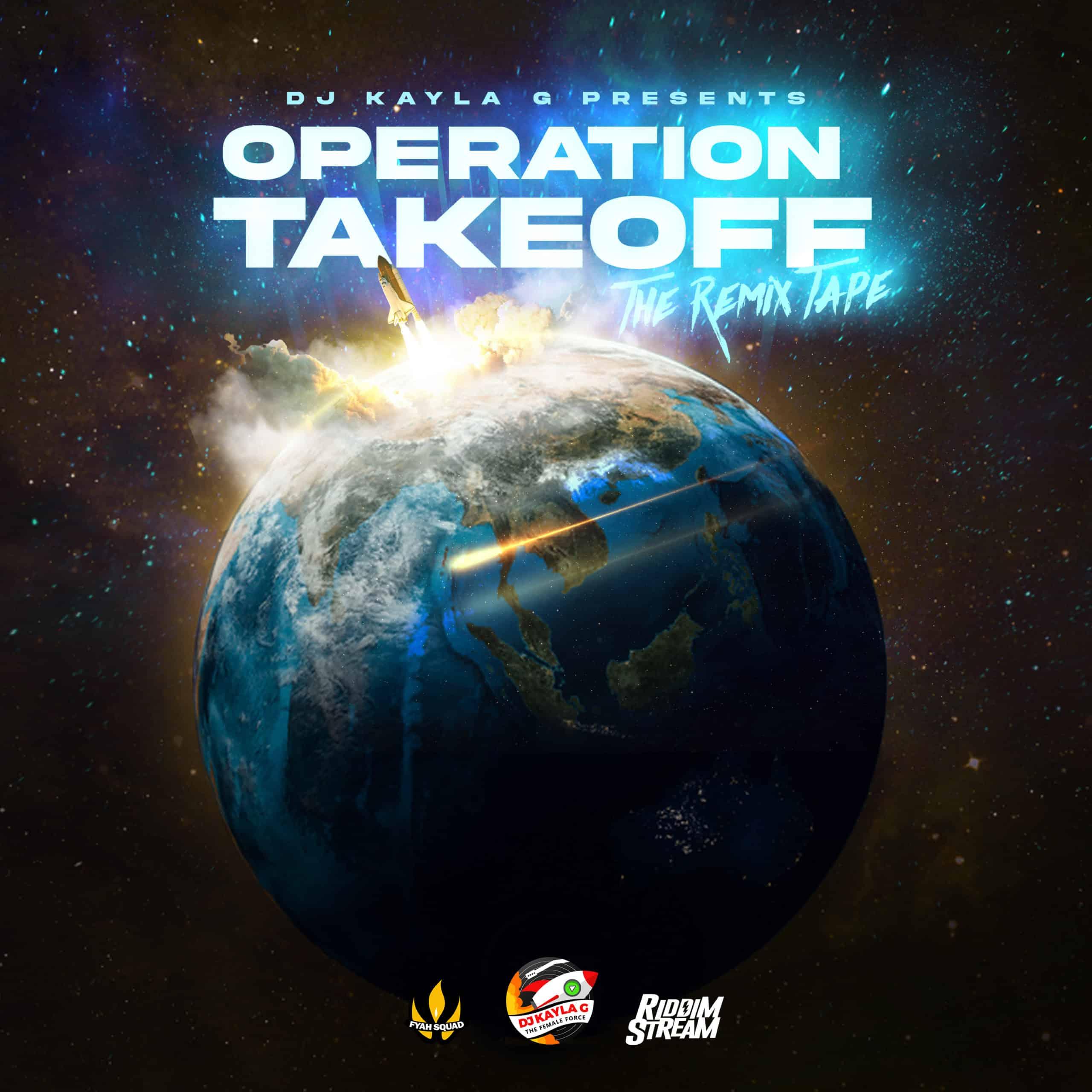 DJ Kayla G - OPERATION TAKEOFF - The Remix Tape (2020 Mixtape)