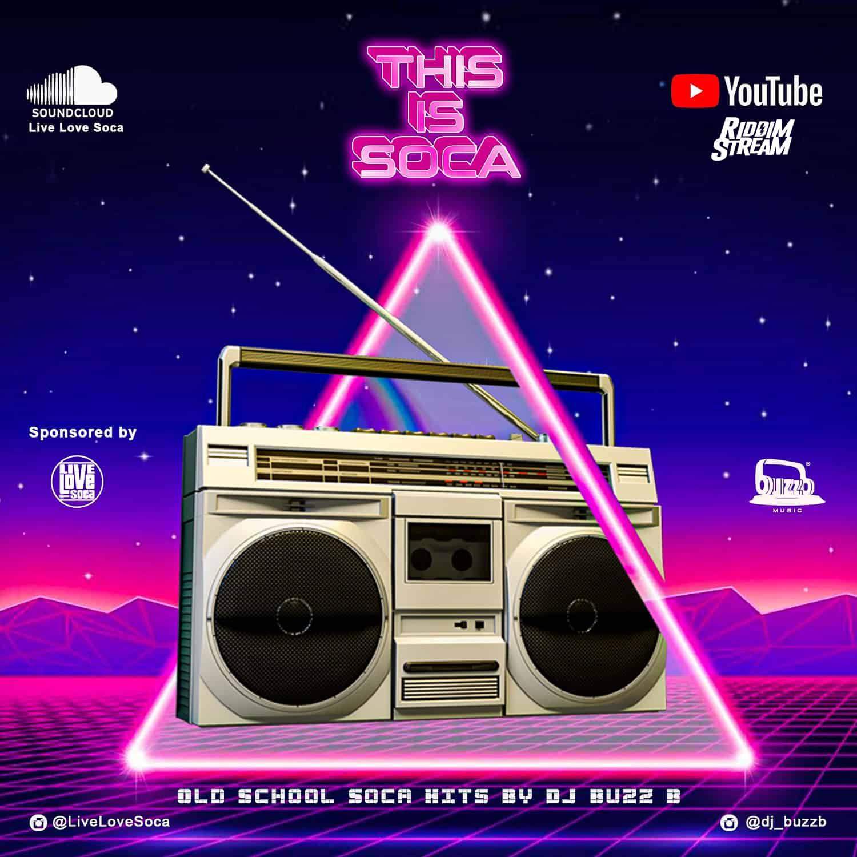 This Is Soca - Old School Soca Hits Mix By DJ BuzzB X Live Love Soca