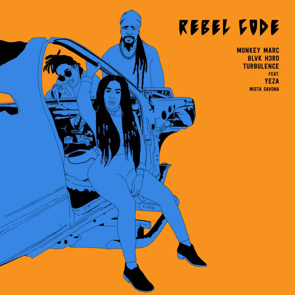 Rebel Code - Monkey Marc, Blvk H3ro, Turbulence and Yeza (feat Mista Savona)