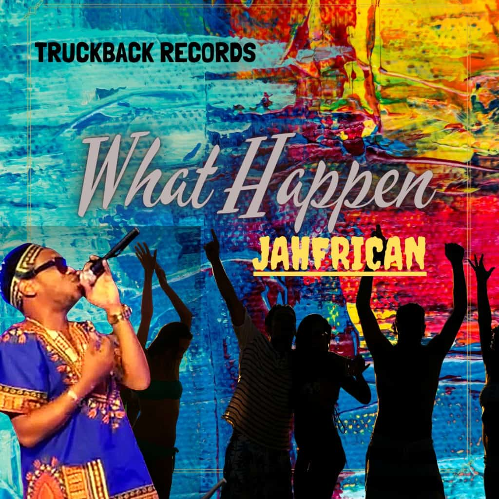 Jahfrican - What Happen - Truckback Records
