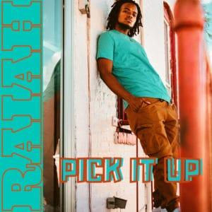 Raiah - Pick It Up