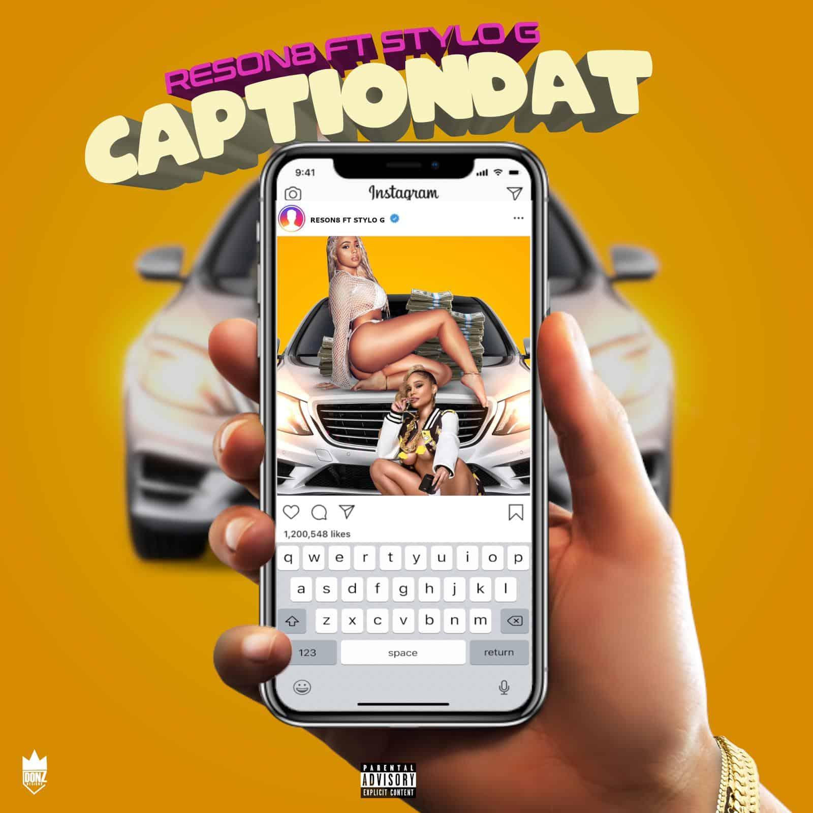 Reson8 - Caption Dat (feat. Stylo G)